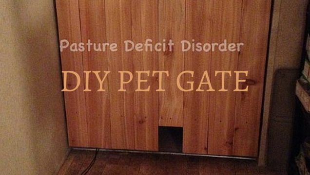 our diy pet gate for an nonstandard doorway pasture deficit disorder